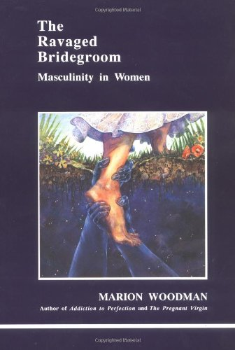 Ravaged Bridegroom Masculinity in Women N/A edition cover