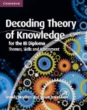 Decoding Theory of Knowledge for the IB Diploma Themes, Skills and Assessment  2013 edition cover