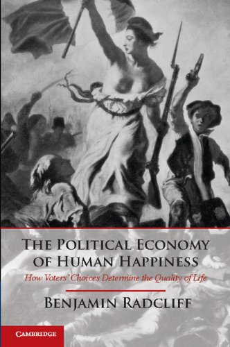 Political Economy of Human Happiness How Voters' Choices Determine the Quality of Life  2012 edition cover