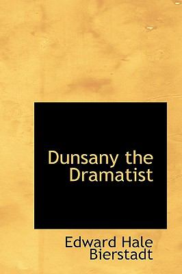 Dunsany the Dramatist N/A 9781115197427 Front Cover