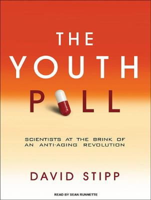 The Youth Pill: Scientists at the Brink of an Anti-aging Revolution, Library Edition  2010 9781400147427 Front Cover