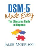 DSM-5� Made Easy The Clinician's Guide to Diagnosis  2014 9781462514427 Front Cover