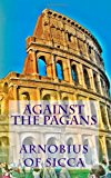 Against the Pagans  N/A 9781490461427 Front Cover