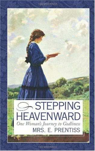 Stepping Heavenward One Woman's Journey to Godliness Revised edition cover