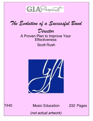 The Evolution of a Successful Band Director: A Proven Plan to Improve Your Effectiveness  2009 edition cover