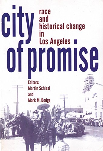 City of Promise : Race and Historical Change in Los Angeles 1st 2006 9781930053427 Front Cover