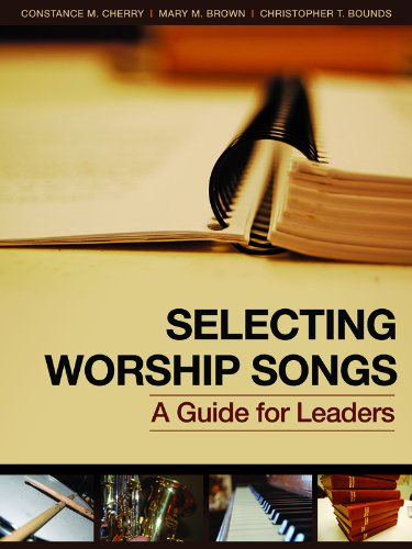 Selecting Worship Songs A Guide for Leaders  2011 edition cover