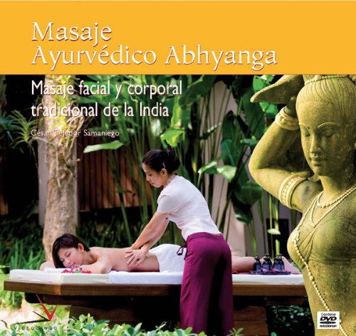 Masaje ayurvedico Abhyanga / Abhyanga Ayurvedic Massage: Masaje facial y corporal tradicional de India / Traditional Indian Face and Body Massage  2009 edition cover