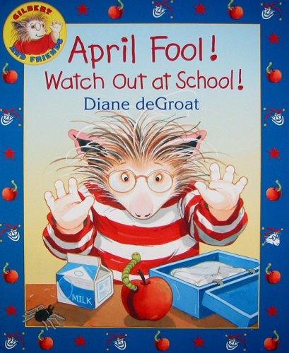 April Fool! Watch Out at School!   2009 9780061430428 Front Cover