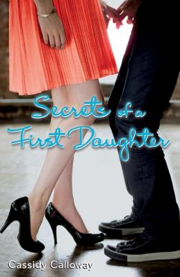 Secrets of a First Daughter   2010 9780061724428 Front Cover