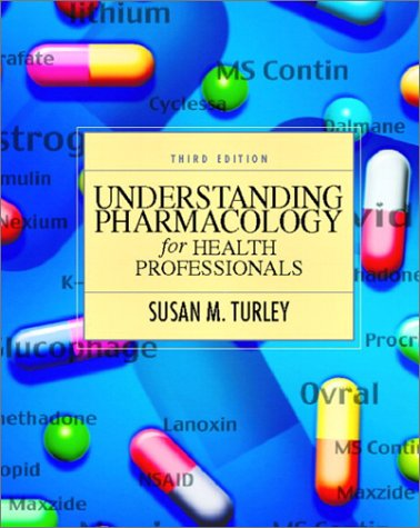 Understanding Pharmacology for Health Professionals  3rd 2003 9780130417428 Front Cover