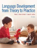 Language Development from Theory to Practice  3rd 2017 9780134170428 Front Cover