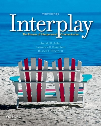 Interplay The Process of Interpersonal Communication 12th 2012 9780199827428 Front Cover