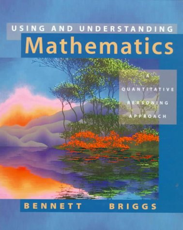 Using and Understanding Mathematics A Quantitative Reasoning Approach  1999 (Annual) 9780201656428 Front Cover