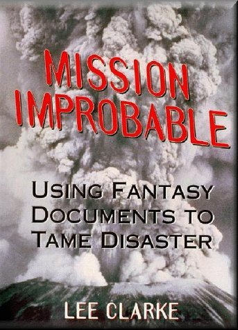 Mission Improbable Using Fantasy Documents to Tame Disaster  2001 9780226109428 Front Cover