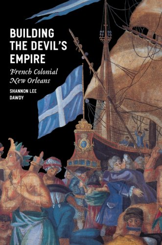 Building the Devil's Empire French Colonial New Orleans  2009 edition cover