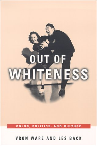 Out of Whiteness Color, Politics, and Culture  2001 9780226873428 Front Cover
