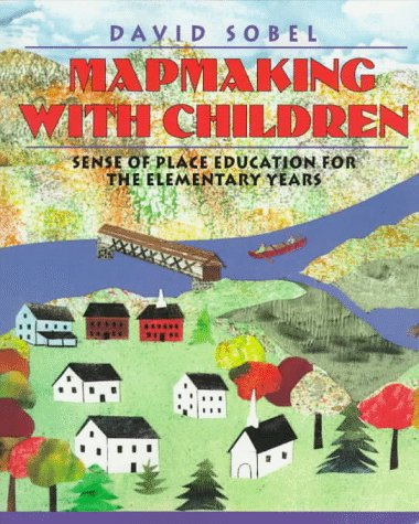 Mapmaking with Children Sense of Place Education for the Elementary Years  1998 edition cover