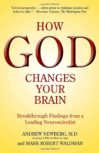 How God Changes Your Brain Breakthrough Findings from a Leading Neuroscientist  2010 edition cover