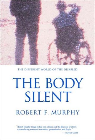 Body Silent The Different World of the Disabled  2001 (Reprint) edition cover