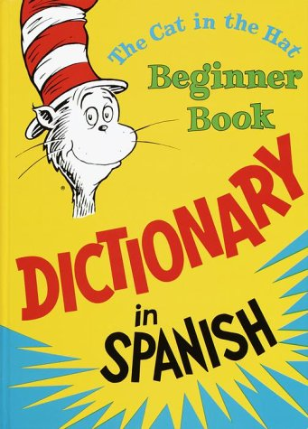Cat in the Hat Beginner Book Dictionary in Spanish   1994 9780394815428 Front Cover