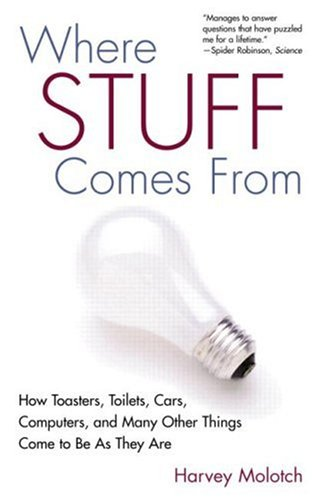 Where Stuff Comes From How Toasters, Toilets, Cars, Computers and Many Other Things Come to Be As They Are  2003 edition cover