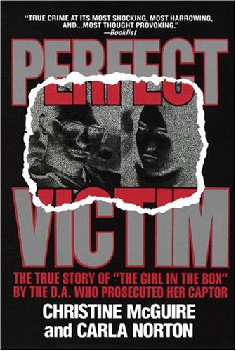 "Perfect Victim The True Story of ""The Girl in the Box"" by the D. A. That Prosecuted Her Captor  1988 edition cover"