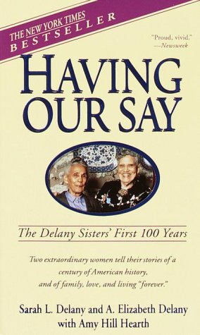 Having Our Say The Delany Sisters' First 100 Years  1993 edition cover