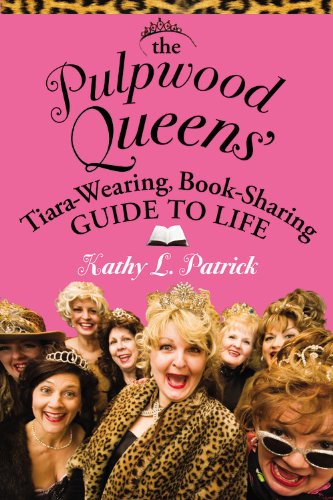 Pulpwood Queens' Tiara-Wearing, Book-Sharing Guide to Life  2008 (Revised) 9780446695428 Front Cover