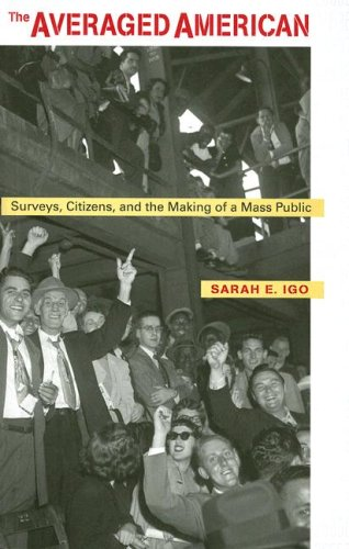 Averaged American Surveys, Citizens, and the Making of a Mass Public  2007 edition cover