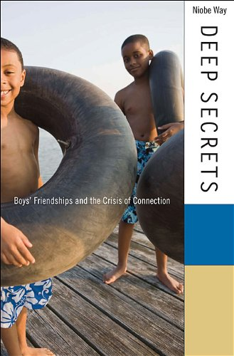 Deep Secrets Boys' Friendships and the Crisis of Connection  2011 edition cover