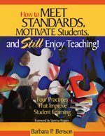 How to Meet Standards, Motivate Students, and Still Enjoy Teaching! Four Practices That Improve Student Learning  2003 9780761978428 Front Cover