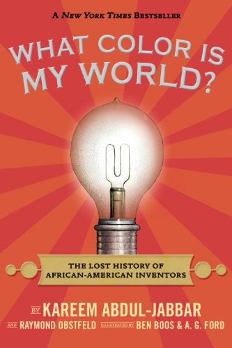 What Color Is My World? The Lost History of African-American Inventors N/A edition cover