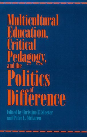 Multicultural Education, Critical Pedagogy, and the Politics of Difference   1995 edition cover