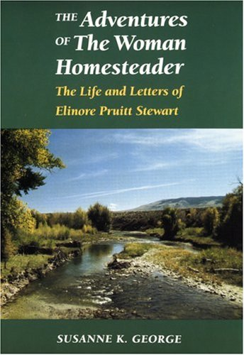 Adventures of the Woman Homesteader The Life and Letters of Elinore Pruitt Stewart  1992 edition cover