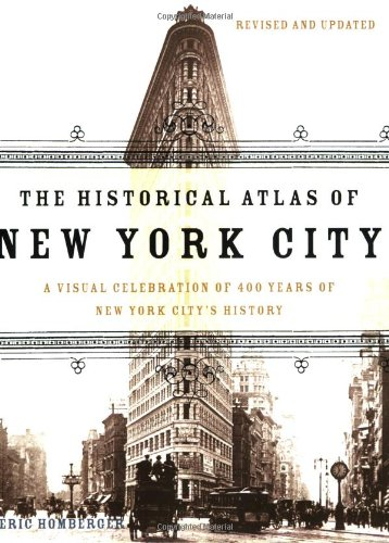 Historical Atlas of New York City A Visual Celebration of 400 Years of New York City's History 2nd 2005 (Revised) edition cover