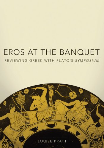 Eros at the Banquet Reviewing Greek with Plato's Symposium  2011 edition cover