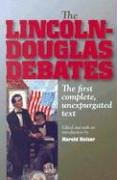 Lincoln-Douglas Debates The First Complete, Unexpurgated Text 2nd 2004 edition cover