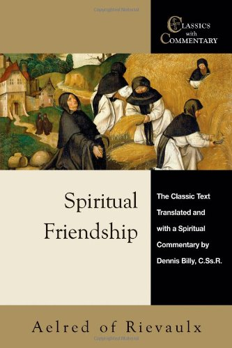 Spiritual Friendship - Aelred of Rievaulx Classic Text with Commentary The Classic Text with Spiritual Commentary N/A edition cover