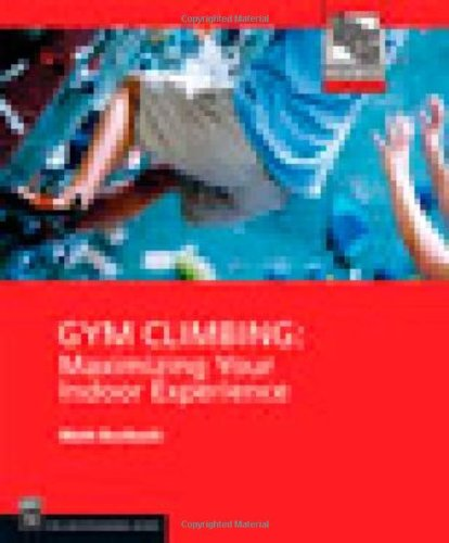 Gym Climbing Maximizing Your Indoor Experience N/A edition cover