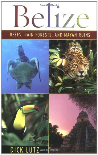 Belize Reefs, Rain Forests, and Mayan Ruins  2005 edition cover