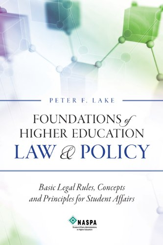 Foundations of Higher Education Law and Policy Basic Legal Rules, Concepts and Principles for Student Affairs N/A edition cover