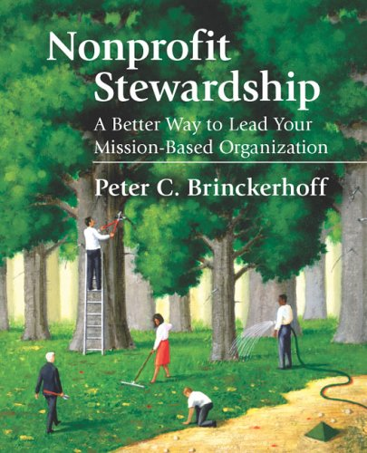 Nonprofit Stewardship A Better Way to Lead Your Mission-Based Organization  2004 edition cover