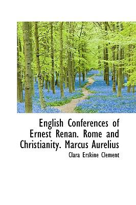 English Conferences of Ernest Renan Rome and Christianity Marcus Aurelius N/A 9781113996428 Front Cover