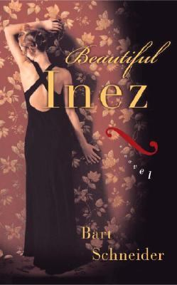 Beautiful Inez A Novel  2005 9781400054428 Front Cover
