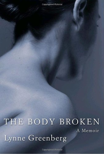 Body Broken A Memoir  2009 9781400067428 Front Cover