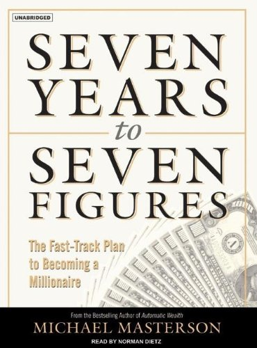 Seven Years to Seven Figures: The Fast-track Plan to Becoming a Millionaire  2007 edition cover