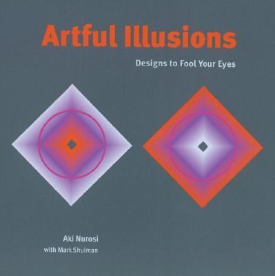 Artful Illusions Designs to Fool Your Eyes  2004 9781402711428 Front Cover