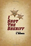 I Shot the Sheriff A Novel N/A 9781492147428 Front Cover