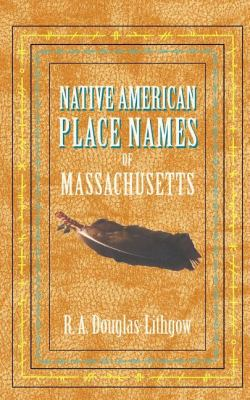 Native American Place Names of Massachusetts  N/A 9781557095428 Front Cover